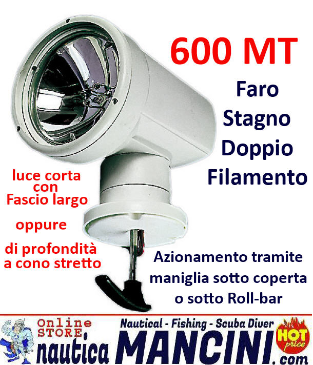 Faro Stagno Doppio Fascio NIGHT EYE MANUAL 12V 600 mt